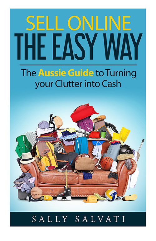 Sell Online the Easy Way - The Aussie Guide to Turning your Clutter into Cash ebook cover