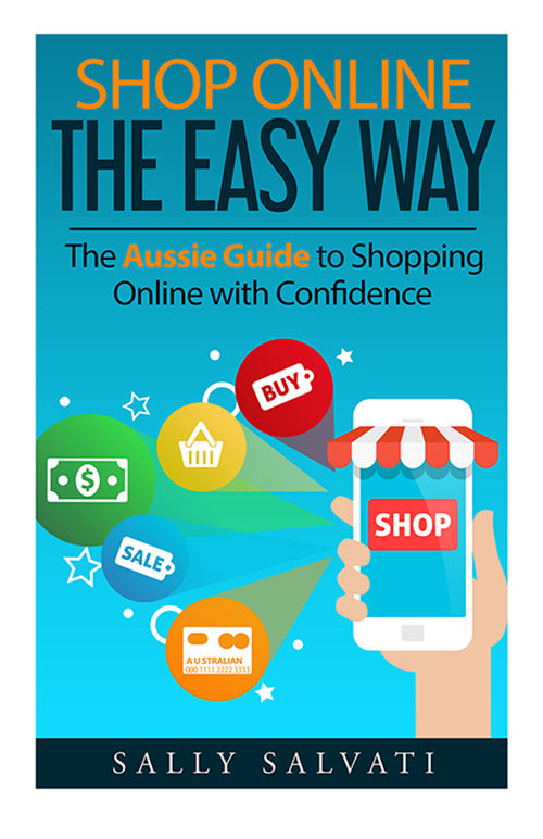 Shop Online the Easy Way - The Aussie Guide to Shopping Online with Confidence eBook cover